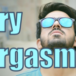 Two types of man's orgasm !? What is dry orgasm that gives you the best pleasure !?