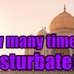 What is the average and appropriate number of times to masturbate?