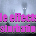 What are the side effects of masturbation? Negative effects of wrong masturbation